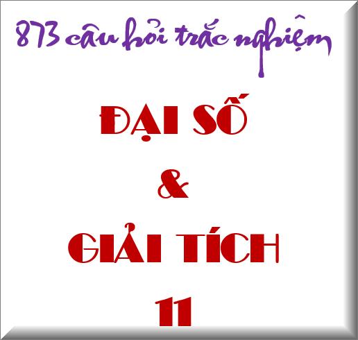 873 câu trắc nghiệm Toán 11 - tặng file word
