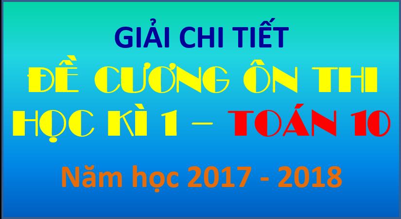 Giải chi tiết đề cương ôn thi HK1 Toán 10 - Kim Liên HN